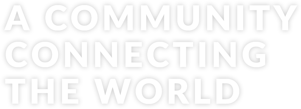 A community connetcting the world.